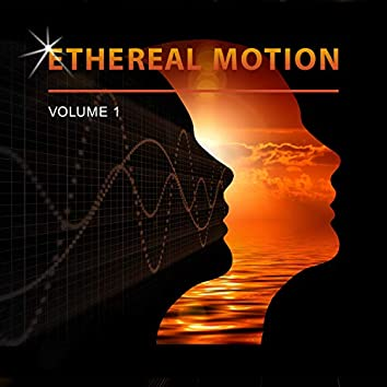 Ethereal Motion, Vol. 1