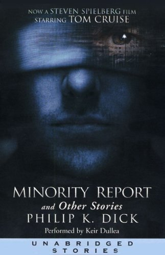 Minority Report and Other Stories (Unabridged Stories)