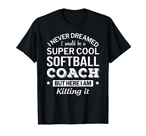 Funny Super Cool Softball Coach T-Shirt Gift