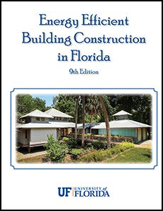 Compare Textbook Prices for Energy Efficient Building Construction in Florida  ISBN 9780985248741 by University of Florida