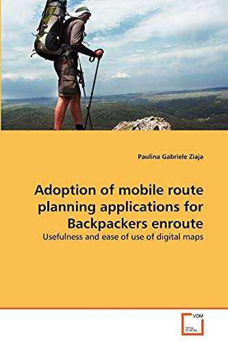 Adoption of mobile route planning applications for Backpackers enroute: Usefulness and ease of use of digital maps