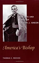 America's Bishop: The Life and Times of Fulton J. Sheen