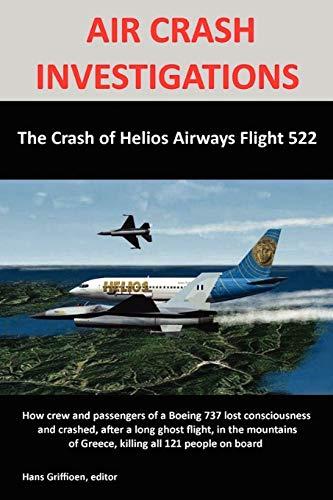 AIR CRASH INVESTIGATIONS: The Crash of Helios Airways Flight 522