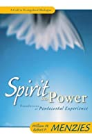 Spirit and Power: Foundations of Pentecostal Experience by William W. Menzies Robert P. Menzies(2000-07-19)