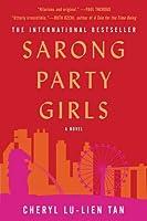 Sarong Party Girls: A Novel