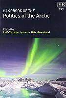 Handbook of the Politics of the Arctic