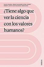 ¿Tiene algo que ver la ciencia con los valores humanos?