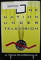 ONE NATION UNDER TELEVISION.