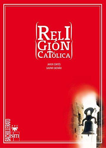 Religión católica. Bachillerato - 9788467598643
