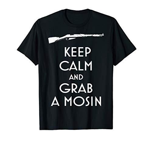 Keep Calm und Grab A Mosin T-Shirt preppers und Shooters