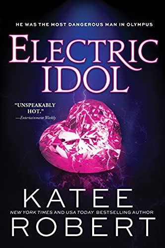 Electric Idol: A Deliciously Forbidden Modern Retelling of Psyche and Eros (Dark Olympus Book 2) (English Edition)