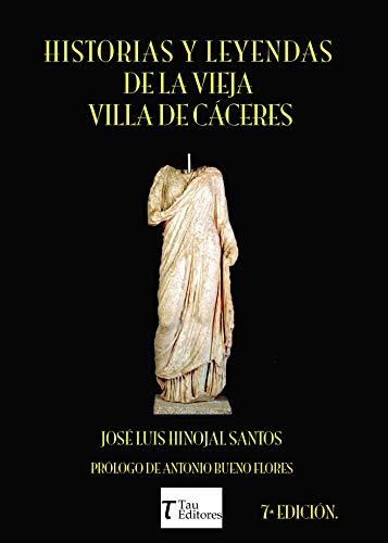 Historias y Leyendas de la Vieja Villa de Cáceres