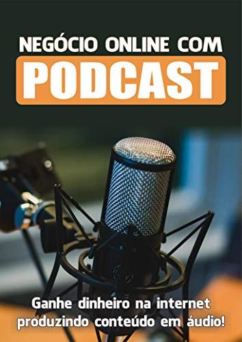 negócios online com podcast (Portuguese Edition)
