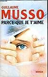 Parce que je t'aime - Éd. France loisirs - 01/01/2008