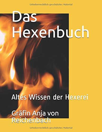 Das Hexenbuch: Altes Wissen der Hexerei