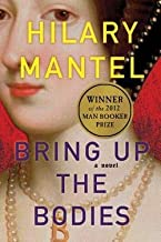 Bring Up the Bodies by Mantel, Hilary (2012) Hardcover
