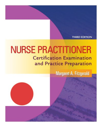 Nurse Practitioner Certification Examination And Practice Preparation 3rd Edition