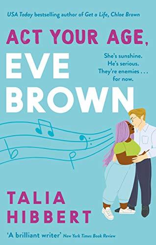 Act Your Age Eve Brown The Perfect Feel Good Romcom For 2021 English Edition Ebook Hibbert Talia Amazon De Kindle Shop