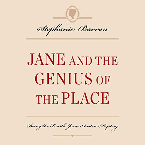 Jane and the Genius of the Place: Being the Fourth Jane Austen Mystery  By  cover art