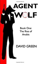Agent Wolf: The Rise of Anubis