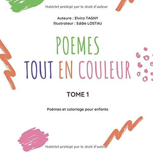 Poèmes tout en couleur - Tome 1: Poèmes et coloriage pour enfants
