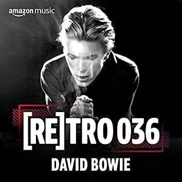 RETRO 036: David Bowie