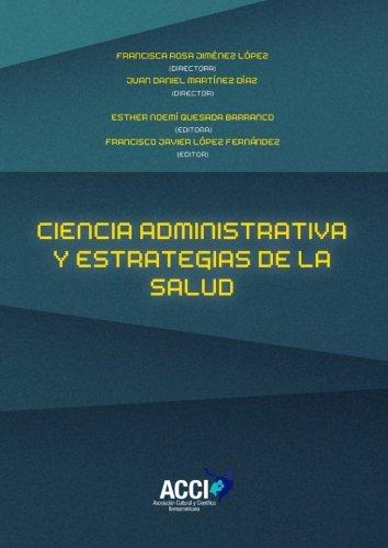Ciencia de la administración y estrategias de salud (Fuera de colección) (Spanish Edition)