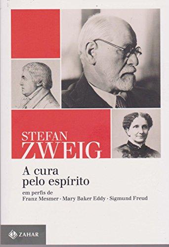 A cura pelo espírito: Em perfis de Franz Mesmer, Mary Baker Eddy e Sigmund Freud