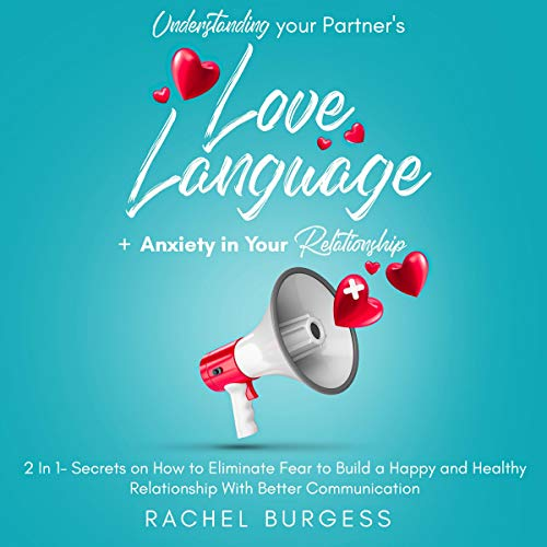 Understanding Your Partner's Love Language + Anxiety in Your Relationship Audiobook By Rachel Brugess cover art