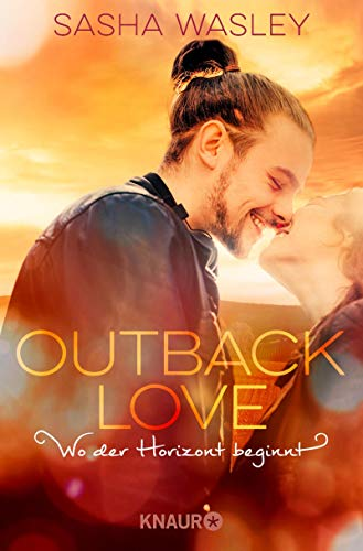 Outback Love. Wo der Horizont beginnt: Roman (Die Outback-Sisters-Serie 3) (German Edition)