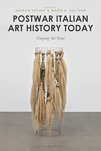 Postwar Italian Art History Today: Untying 'the Knot'