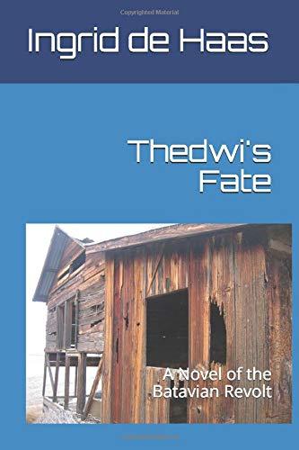 Thedwi's Fate: A Novel of the Batavian Revolt