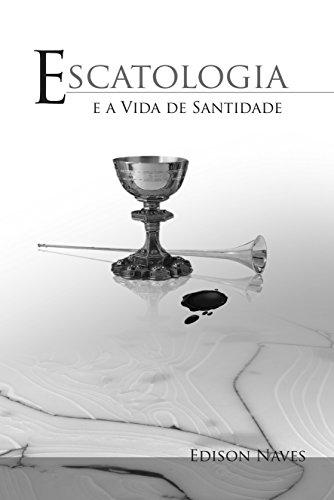 Escatologia e a Vida de Santidade