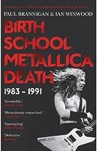 [(Birth School Metallica Death: Volume I: 1983-1991)] [Author: Paul Brannigan] published on (June, 2014)