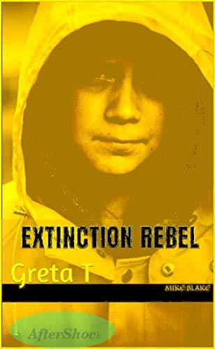 Extinction Rebel: Greta T (Eco Extinction Book 1) (English Edition)