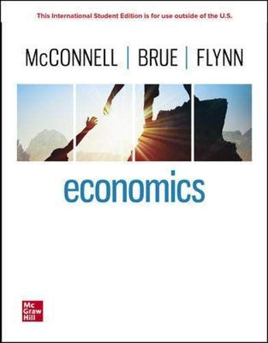 Compare Textbook Prices for ISE Economics ISE HED IRWIN ECONOMICS 22 Edition ISBN 9781260570618 by McConnell, Campbell R.,Brue, Stanley L.,Flynn Dr., Sean Masaki