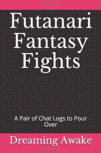 Futanari Fantasy Fights: A Pair of Chat Logs to Pour Over