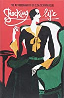 Shocking Life: The Autobiography of Elsa Schiaparelli (V&A Fashion Perspectives)