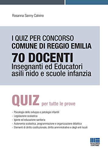 I quiz per concorso Comune di Reggio Emilia 70 docenti. Insegnanti ed educatori asili nido e scuole infanzia