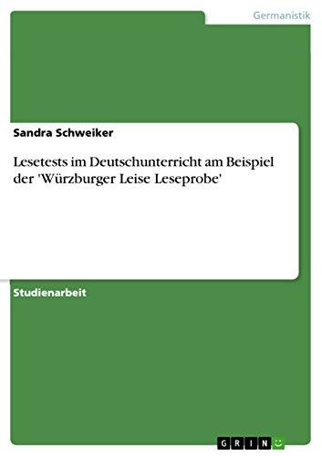 Lesetests im Deutschunterricht am Beispiel der 'Würzburger Leise Leseprobe'