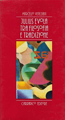 Julius Evola tra filosofia e tradizione
