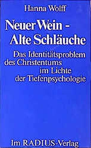 Neuer Wein - Alte Schläuche. Das Identitätsproblem des Christentums im Lichte der Tiefenpsychologie