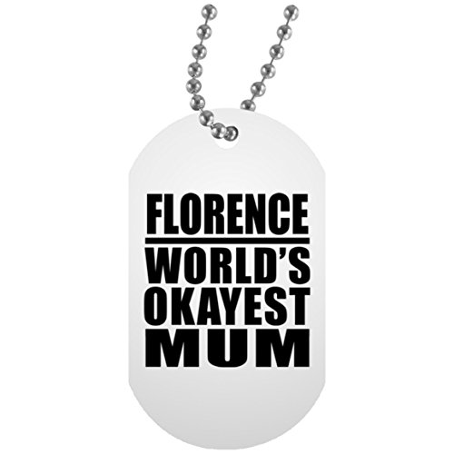 Florence Worlds Okayest Mum - Military Dog Tag Plaque Style Militaire Blanc Chainette En Argent - Cadeau pour Anniversaire Fête des Mères Fête des Pères