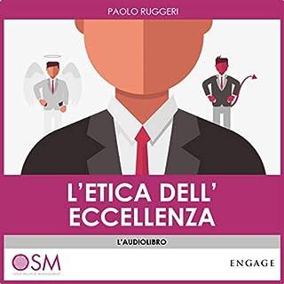 L'etica dell'eccellenza                   Di:                                                                                                                                 Paolo Ruggeri                               Letto da:                                                                                                                                 Paolo Ruggeri                      Durata:  1 ora e 55 min     7 recensioni     Totali 4,7