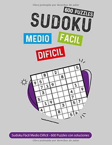 Sudoku Fácil Medio Difícil - 600 Puzzles con soluciones: libro de sudoku...
