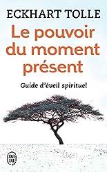 livre Le pouvoir du moment présent - Guide d'éveil spirituel
