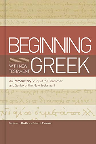 Compare Textbook Prices for Beginning with New Testament Greek: An Introductory Study of the Grammar and Syntax of the New Testament  ISBN 9781433650567 by Merkle, Benjamin L,Plummer, Robert L.