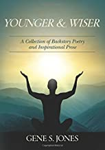 Younger & Wiser: A Collection of Backstory Poetry and Inspirational Prose