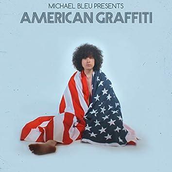Michael Bleu Presents American Graffiti