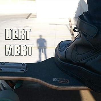 Dert Mert (with Mert Köksal)